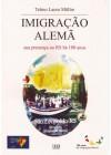 Imigração Alemã sua presença no RS há 180 Anos
