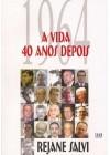 1964. A Vida 40 Anos Depois