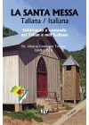 La Santa Messa. Taliana / Italiana Selebrando e cantando nel Talian e nell'Italiano