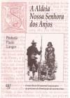Aldeia Nossa Senhora dos Anjos. A resistência do guarani-missioneiro ao processo de dominação do sistema luso (1762-1798)