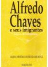 Alfredo Chaves e seus imigrantes. Registros de 1888 a 1892