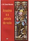 Anselmo e a astúcia da razão