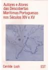 Autores e Atores das descobertas marítimas portuguesas nos séc. XIV - XV