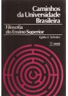 Caminhos da Universidade Brasileira. Filosofia do Ensino Superior