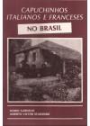 Capuchinhos italianos e franceses no Brasil