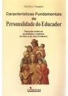 Características fundamentais da Personalidade do Educador