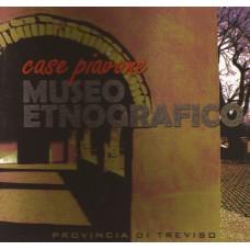 Museo Etnografico Provinciale - Case Piavone
