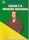 Caxias e a Unidade Nacional