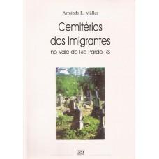 Cemitérios dos imigrantes no Vale do Rio Pardo - RS