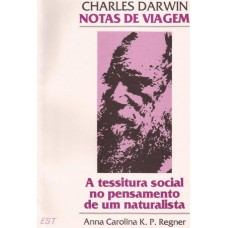 Charles Darwin. Notas de Viagem. A tessitura social, pensamento naturalista