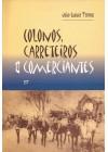 Colonos, carreteiros e comerciantes. A região do Alto Taquari no início do século XX