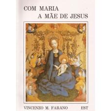 Com Maria a Mãe de Jesus