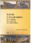 David Canabarro: sua terra, sua gente, sua história