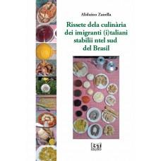Rissete dela culinária dei imigranti (i)taliani stabilii ntel sud del Brasil