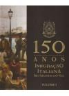 150 Anos de Imigração Italiana no Rio Grande do Sul, volume I, II e III