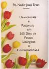 Devocionais e Pastorais em 365 Dias de Festas Litúrgicas e Comemorativas