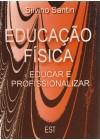 Educação Física: educar e profissionalizar
