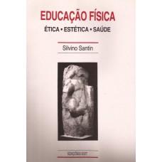 Educação Física: Ética, estética, saúde