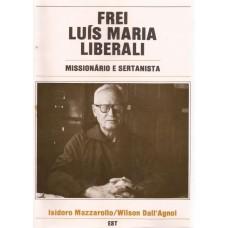 Frei Luís Maria Liberali. Missionário e Sertanista