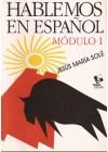 Hablemos en Español. Módulo I e II