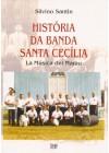 História da Banda Santa Cecília. La Música del Marau
