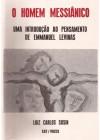 Homem Messiânico. Uma introdução ao pensamento de Emmanuel Levinas