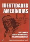 Identidades Ameríndias. Sepé Tiaraju, Lendas Missioneiras e Salamanca do Jarau