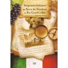 Imigrantes Italianos na Serra do Nordeste do Rio Grande do Sul