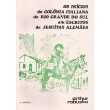 Inícios da Colônia Italiana do Rio Grande do Sul em escritos de jesuítas alemães