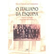 Italiano da esquina. Imigrantes meridionais na sociedade portoalegrense