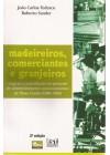 Madeireiros, comerciantes e granjeiros. Lógicas e contradições no processo de desenvolvimento socioeconômico de Passo Fundo:1900-1960