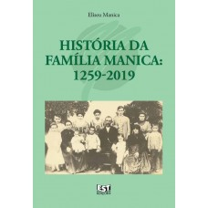 História da Família Manica: 1259-2019