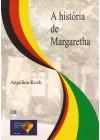 História de Margaretha. (Aborda a Imigração Alemã)
