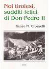 Noi tirolesi, sudditi felici di Don Pedro II