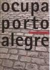 Ocupa Porto Alegre e outros contos