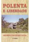 Polenta e liberdade. Saga de imigrantes italianos