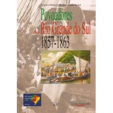 Povoadores do Rio Grande do Sul: 1857 - 1863