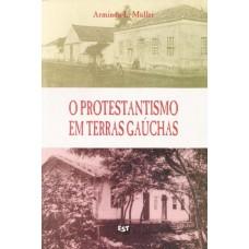 Protestantismo em Terras Gaúchas