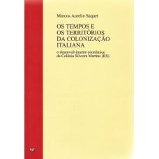 Tempos e os territórios da colonização italiana. O desenvolvimento econômico da Colônia Silveira Martins - RS