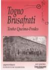 Togno Brusafrati. Tonho queima-Frades
