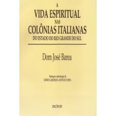 Vida espiritual nas Colônias Italianas do estado do Rio Grande do Sul (1925)
